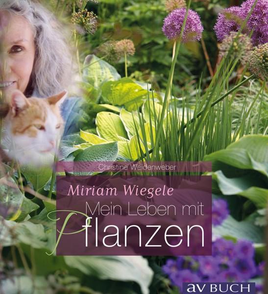 Miriam Wiegele –Mein Leben mit Pflanzen