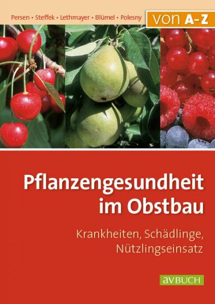 Pflanzengesundheit im Obstbau – Krankheiten, Schädlinge, Nützlingseinsatz