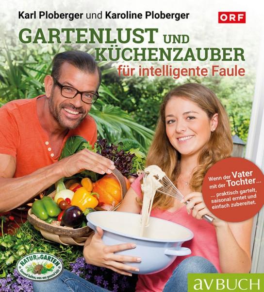 Gartenlust und Küchenzauber für intelligente Faule